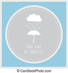 Take care of yourself6 - Take care of yourself in rainy...