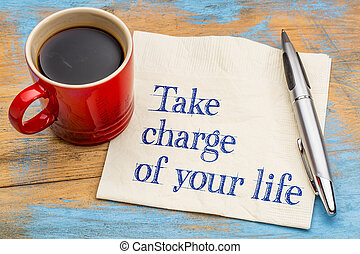 Take charge of your life - handwriting on a napkin with a...