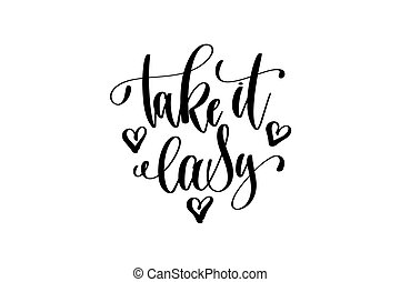 Take It Easy Hand Lettering Inscription Positive Quote