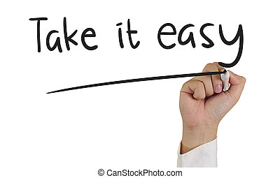 Take it Easy - Image of a hand holding marker and write take...