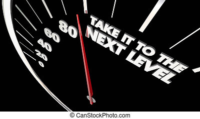 Take it to the Next Level Speedometer Rate 3d Illustration