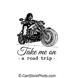 Take me on a road trip inspirational poster. Vector hand drawn skeleton rider on motorcycle. Vintage biker illustration.