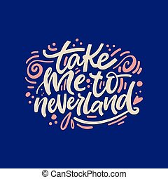 Take me to neverland hand