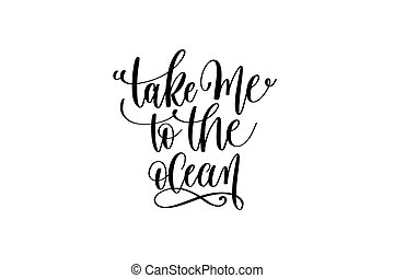 take me to the ocean - hand lettering positive quote about merma