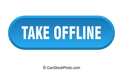 take offline button. rounded sign on white background - take...