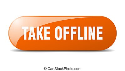 take offline button. sticker. banner. rounded glass sign - ...