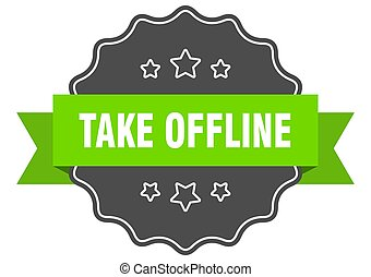 take offline label. take offline isolated seal. sticker. ...