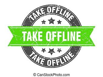 take offline round stamp with ribbon. label sign - take ...