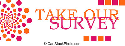 Take Our Survey Pink Orange Horizontal - Take our survey...