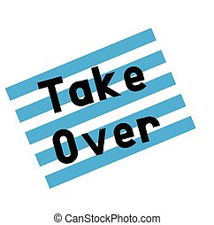 take over stamp on white background. Sign label sticker.