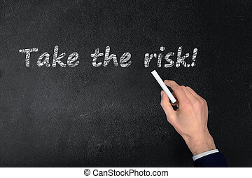 Take the risk text on black board