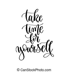 take time for yourself - hand lettering inscription text