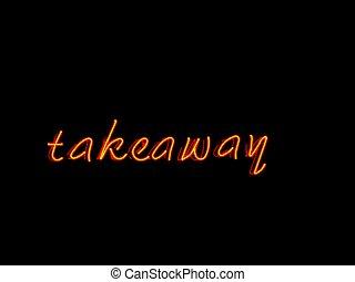 takeaway neon sign