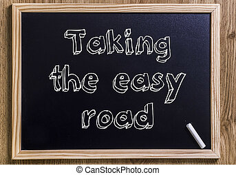 Taking the easy road - New chalkboard with 3D outlined text