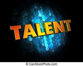 Talent Concept on Digital Background.