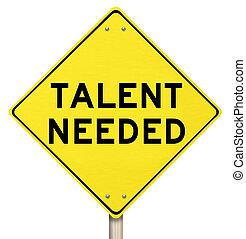 talent, needed, żółta droga, znak, odkrycie, wykwalifikowany, ludzie, pracownicy