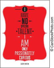talent, non, passionately, albert, seulement, avoir, ...