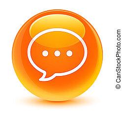 Talk bubble icon glassy orange round button