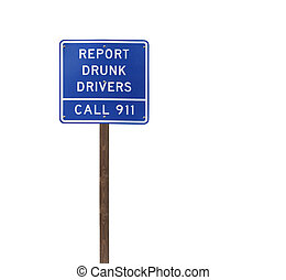 Tall Isolated Report Drunk Drivers Sign on Wood Post