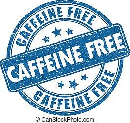 tampon, caféine, gratuite