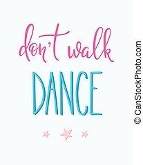 taniec, zacytować, chód, dont, typografia