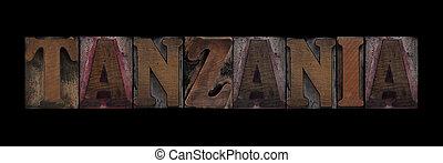 Tanzania in old wood type - the word Tanzania in old...