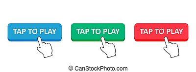 Tap to play. Set different buttons. Finger pushing. Pointer icon. Vector