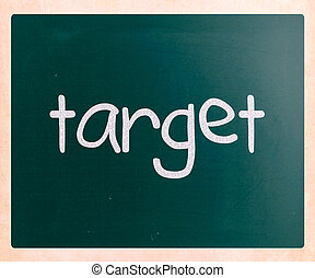 """Target"" handwritten with white chalk on a blackboard"