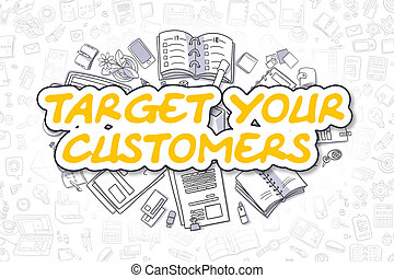 Target Your Customers - Business Concept.