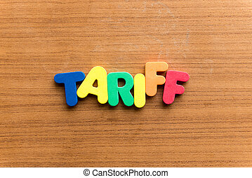 tariff colorful word on the wooden background