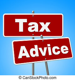 Tax Advice Signs Represents Help Faq And Instructions - Tax...