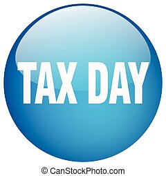 tax day blue round gel isolated push button