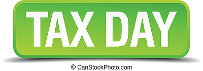 Tax day green 3d realistic square isolated button