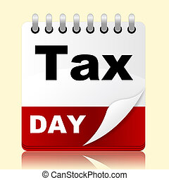Tax Day Indicates Irs Reminder And Planner - Tax Day ...