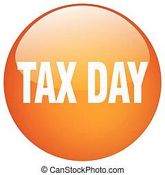 tax day orange round gel isolated push button