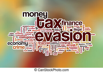 Tax evasion word cloud with abstract background - Tax...