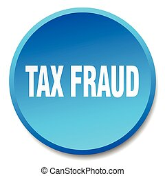 tax fraud blue round flat isolated push button