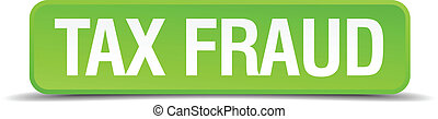 Tax fraud green 3d realistic square isolated button