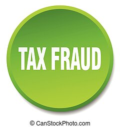 tax fraud green round flat isolated push button