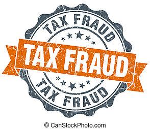 tax fraud vintage orange seal isolated on white