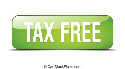 tax free green square 3d realistic isolated web button