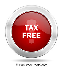 tax free icon, red round glossy metallic button, web and mobile app design illustration