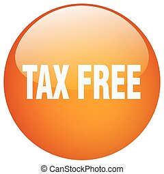 tax free orange round gel isolated push button