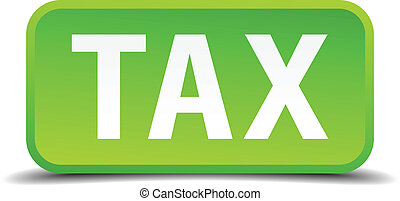 Tax green 3d realistic square isolated button