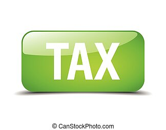 tax green square 3d realistic isolated web button