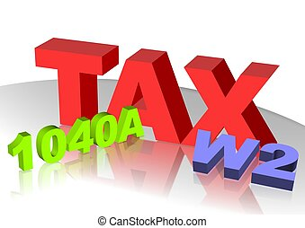 Tax icon - 3D text of Tax W2 and 1040A