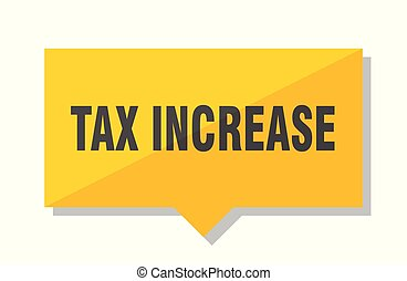 tax increase price tag - tax increase yellow square price...