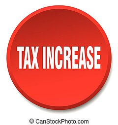 tax increase red round flat isolated push button