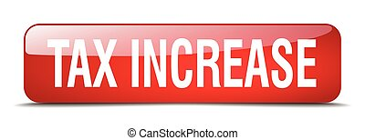 tax increase red square 3d realistic isolated web button
