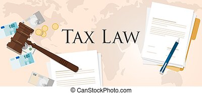 Tax law gavel hammer with money and paper international court of financial dispute revenue income financial verdict penalty